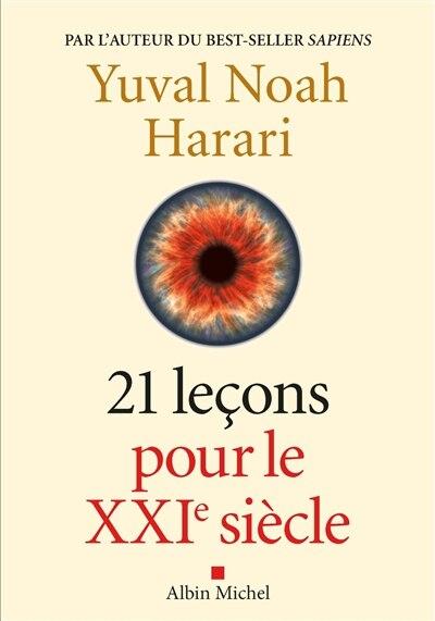 21 LECONS POUR LE XXI SIECLE de Yuval Noah Harari