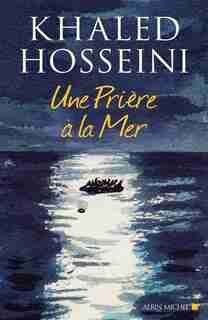 Prière a la mer by Khaled Hosseini
