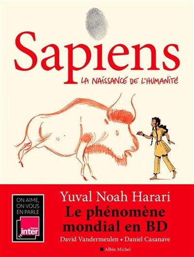 Sapiens 01 LA NAISSANCE DE L'HUMANITÉ de Yuval Noah Harari