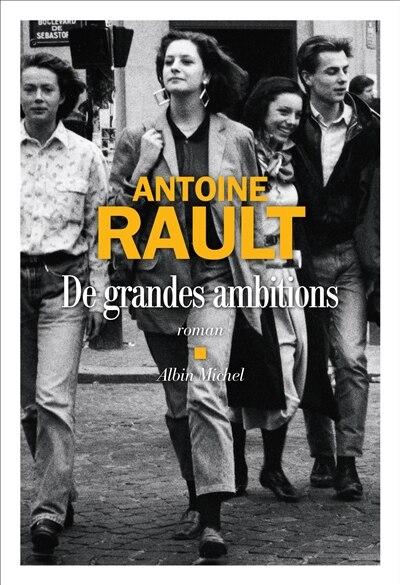 DE GRANDES AMBITIONS de Antoine Rault