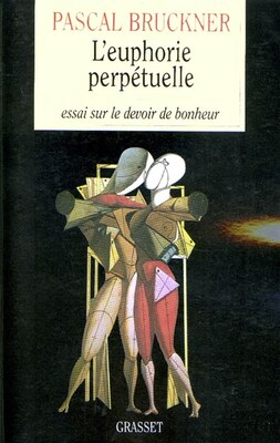 Book L'EUPHORIE PERPETUELLE by PASCAL BRUCKNER