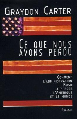 Book Ce Que Nous Avons Perdu by Graydon Carter