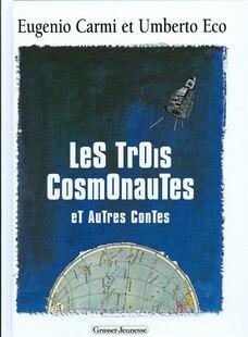 3 Cosmonautes et Autres Contes