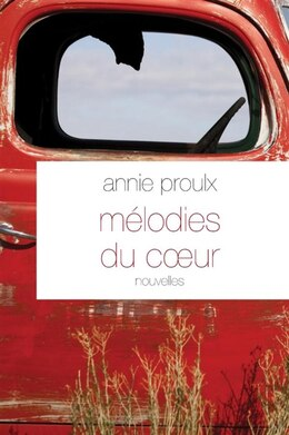 Book Mélodies du coeur by Annie Proulx