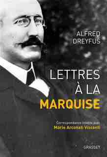 LETTRES A LA MARQUISE by Alfred Dreyfus