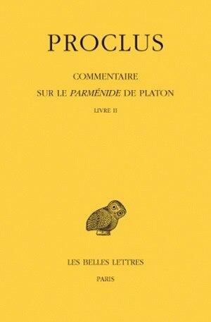 Commentaire sur Le Parménide de Platon, t. II by Proclus