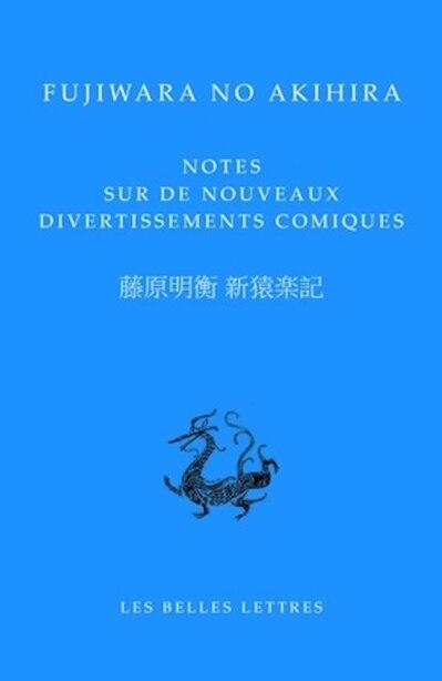 Notes sur de nouveaux divertissements comiques   [édition biligue] by Fujiwara no Akihira