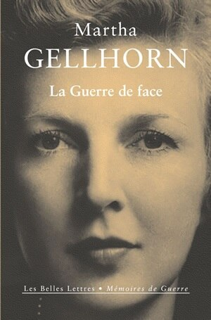 Guerre de face (La) by MARTHA GELLHORN