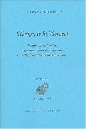 Kékrops, le roi-serpent by Laurent Gourmelen