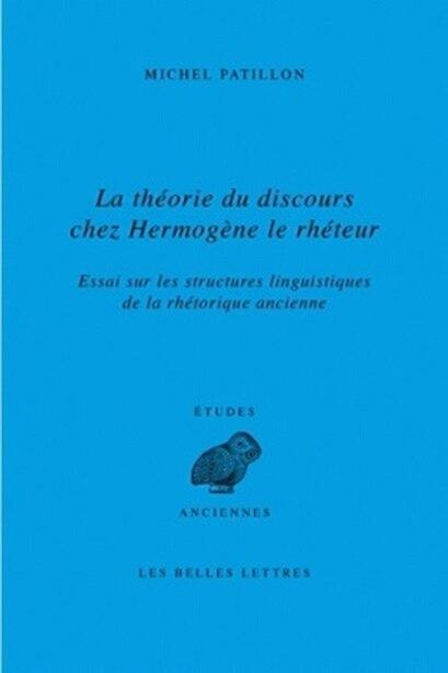 Théorie du discours chez Hermogène le réhteur (La) [nouvelle édition] by Michel Patillon