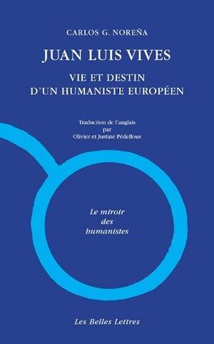 Vie et destins de Juan Luis Vivès by Carlos G. Norena