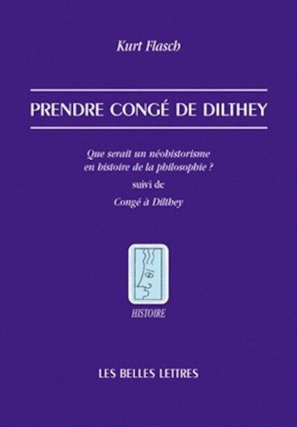Prendre congé de Dilthey by KURT FLASCH