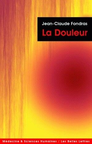 Douleur (La) by Jean Claude Fondras