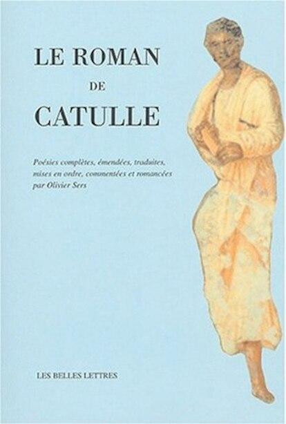 Roman de Catulle (Le) by Catulle