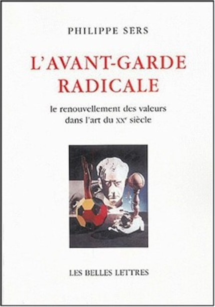 Avant-garde radicale (L') by Philippe Sers