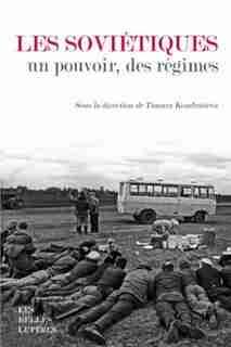 Soviétiques, un pouvoir, des régimes (Les) by Tamara Collectif