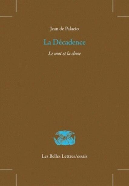 Décadence (La) by Jean de Palacio