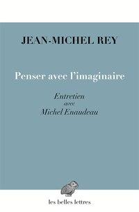 Penser avec l'imaginaire: Entretien avec Michel Enaudeau