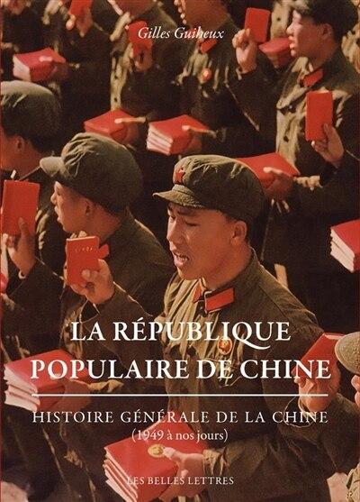 République populaire de Chine (La) by Gilles Guiheux
