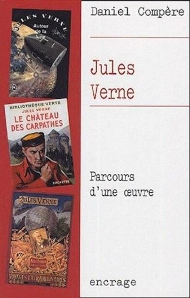 Jules Verne [nouvelle édition] by Daniel Compère
