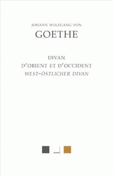 Divan d'Orient et d'Occident (Le) by Johann Wolfgang Von Goethe