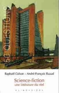Science-fiction, une littérature du réel by Raphaël Colson
