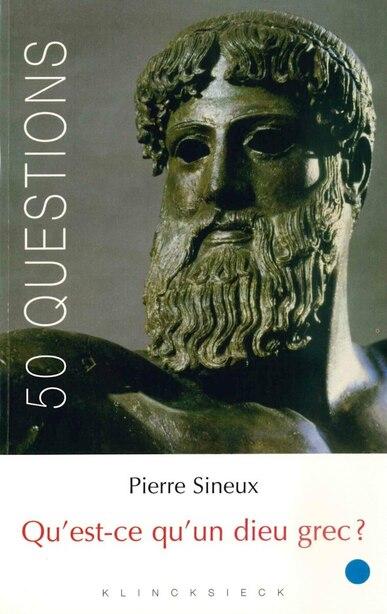 Qu'est-ce qu'un dieu grec? by Pierre Sineux