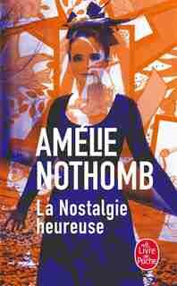 La nostalgie heureuse de Amélie Nothomb