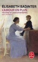 AMOUR EN PLUS : HISTOIRE DE L'AMOUR MATERNEL...
