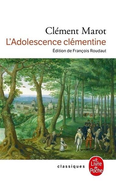 ADOLESCENCE DE CLEMENTINE by Clément Marot
