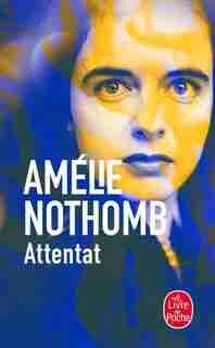 ATTENTAT de Amélie Nothomb