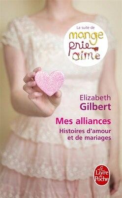 Book Mes alliances by Elizabeth Gilbert