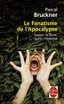 Le fanatisme de l'Apocalypse by Pascal Bruckner