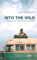 INTO THE WILD-VOYAGE AU BOUT..SOLITUDE