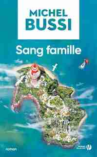 SANG FAMILLE by Michel Bussi