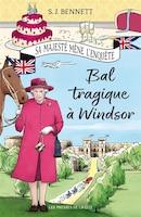 Sa Majesté mène l'enquête Bal tragique à Windsor