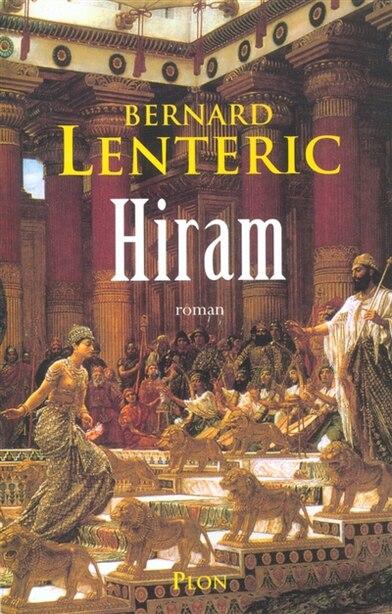 HIRAM -BATISSEUR DE DIEU by Bernard Lenteric