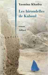 HIRONDELLES DE KABOUL -LES de Yasmina Khadra