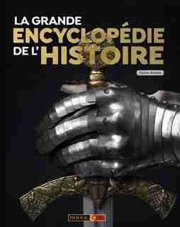 LA GRANDE ENCYCLOPÉDIE DE L'HISTOIRE de Simon Adams