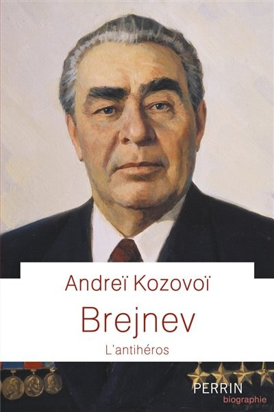 Brejnev : l'antihéros de Andreï Kozovoï