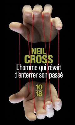 Book HOMME QUI REVAIT D'ENTERRER SON PASSE by Neil Cross