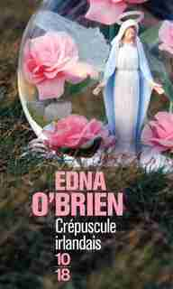 Crepuscule Irlandais by Edna O'brien
