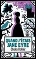 Quand j'étais Jane Eyre by Sheila Kohler
