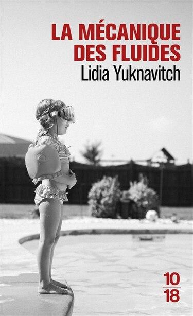 MECANIQUE DES FLUIDES -LA de Lidia Yuknavitch
