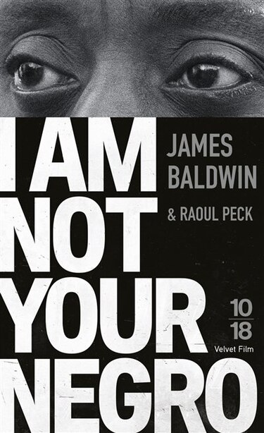 I AM NOT YOUR NEGRO de James Baldwin