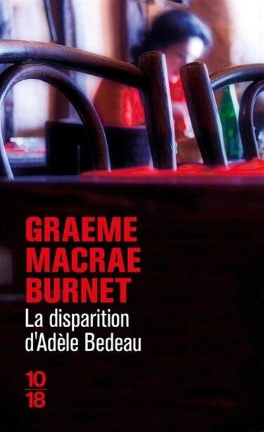La Disparition D'adèle Bedeau de Graeme Macrae Burnet