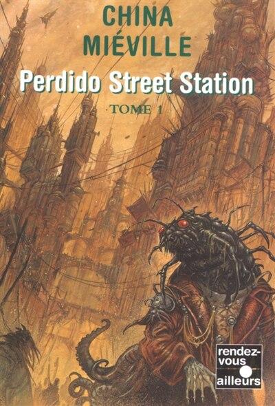 PERDIDO STREET STATION T1 de China Miéville