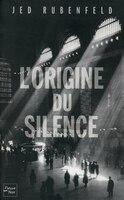ORIGINE DU SILENCE -L'