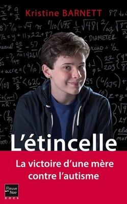 Book L'Étincelle: La victoire d'une mère contre l'autisme by Kristine Barnett
