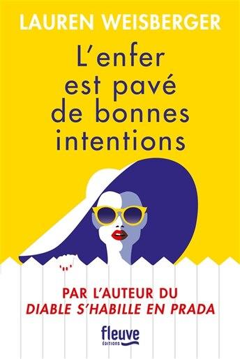 L'ENFER EST PAVE DE BONNES INTENTIONS de Lauren Weisberger